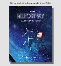 Helifort Sky e a esfera do poder, Clayton Melo, NOVACASA