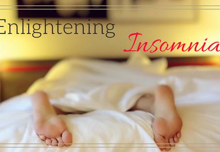 Enlightening Insomnia
