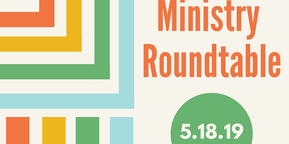 Ministry Roundtable