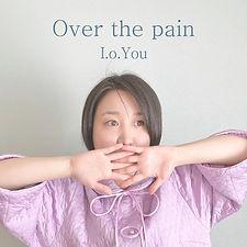 ジャケ写「Over the pain〜かけがえのない日々」.001.jpeg