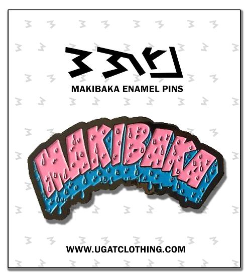 Makibaka Drip - Enamel Pin