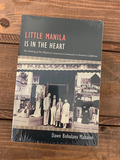 Little Manila is in the Heart: The Making of the Filipino/a American Community..