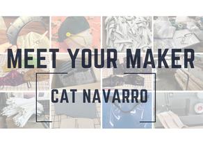 Meet Your Maker: Cat Navarro