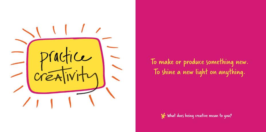 Practice creativity