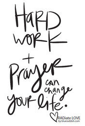 Hard work + Prayer can change your life
