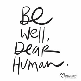 Be well, dear human
