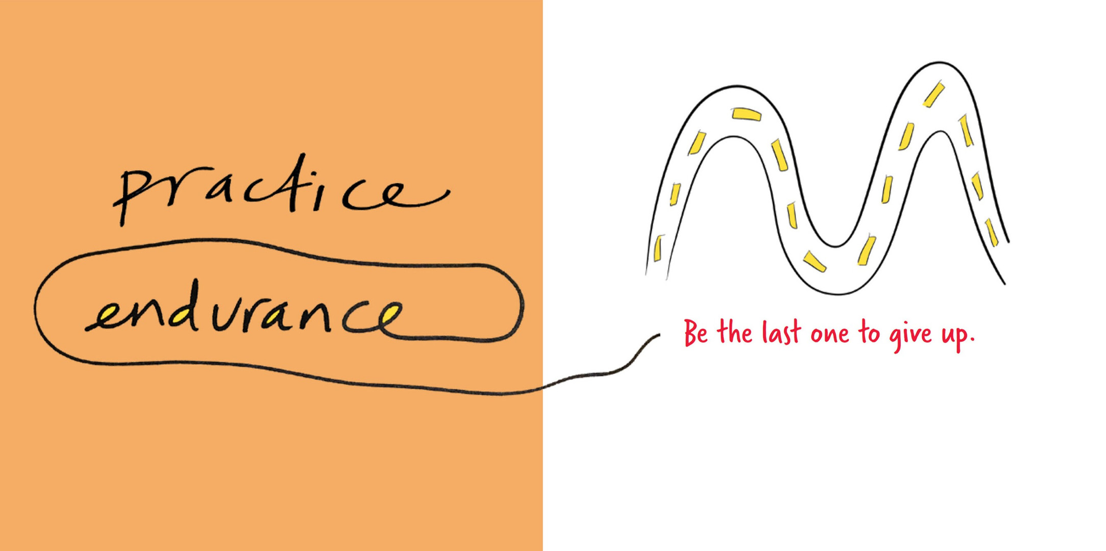 Practice endurance