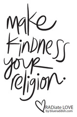 Make kindness your religion