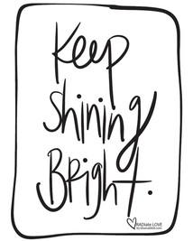 Keep shining bright