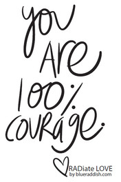 You are 100% courage