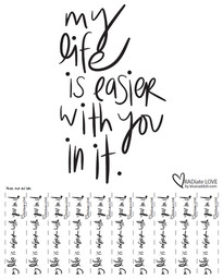 My life is easier with you in it