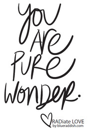 You are pure wonder