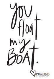 You float my boat