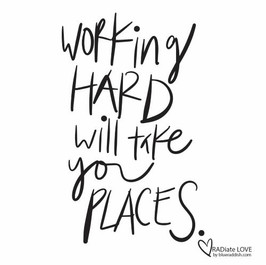 Working hard will take you places