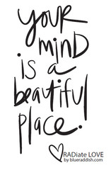 Your mind is a beautiful place