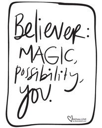 Believer: Magic, possibility, you