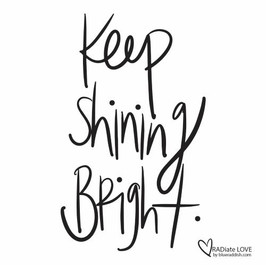 Keep shining bright