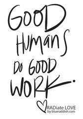 Good humans do good work