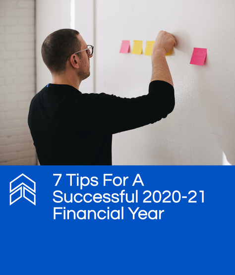 7 Tips For A Successful 2020-21 Financial Year