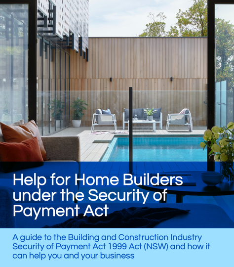 Help for Home Builders under the Security of Payment Act