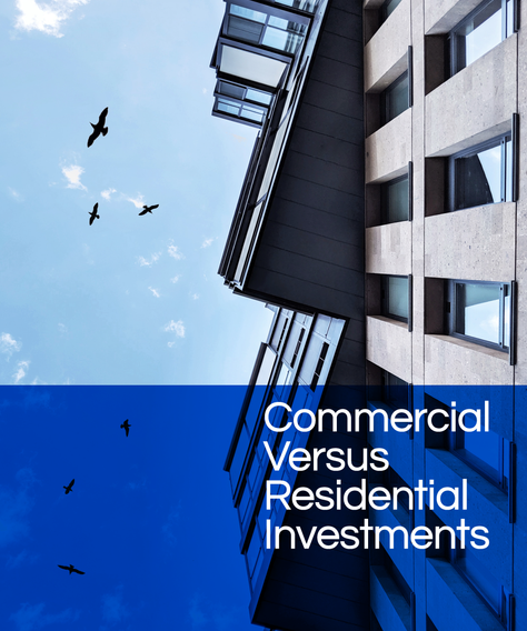 Commercial Vs Residential Investments