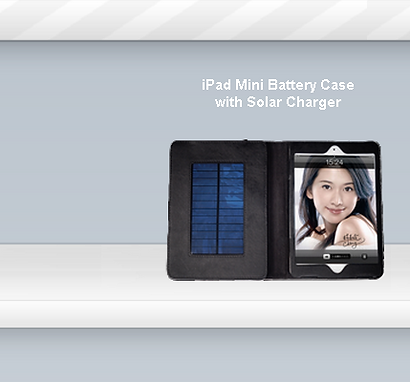 ipad Batteries, ipad Cases,Power Bank,Rechargeable Batteries,Cell Phone cases, solar charger, solar, solar batteries, battery charger