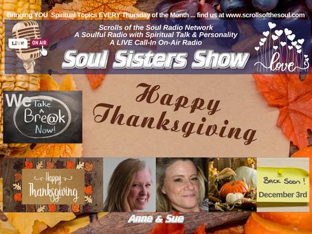 Soul Sisters Show take a BREAK ... Thursday November 26th ...
