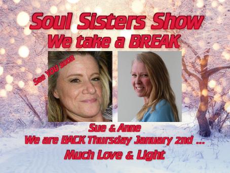 Soul Sisters Show take a BREAK ...