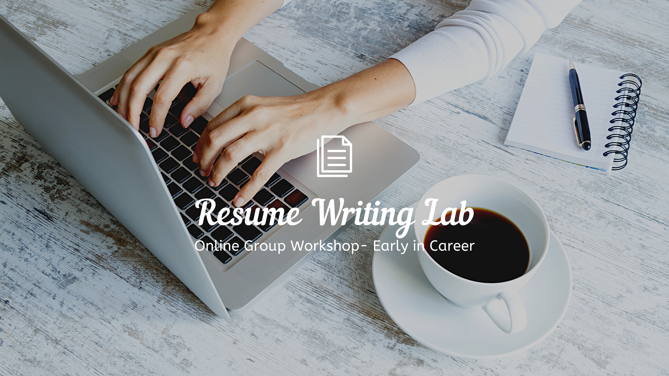 Resume Writing Lab for Early in Career