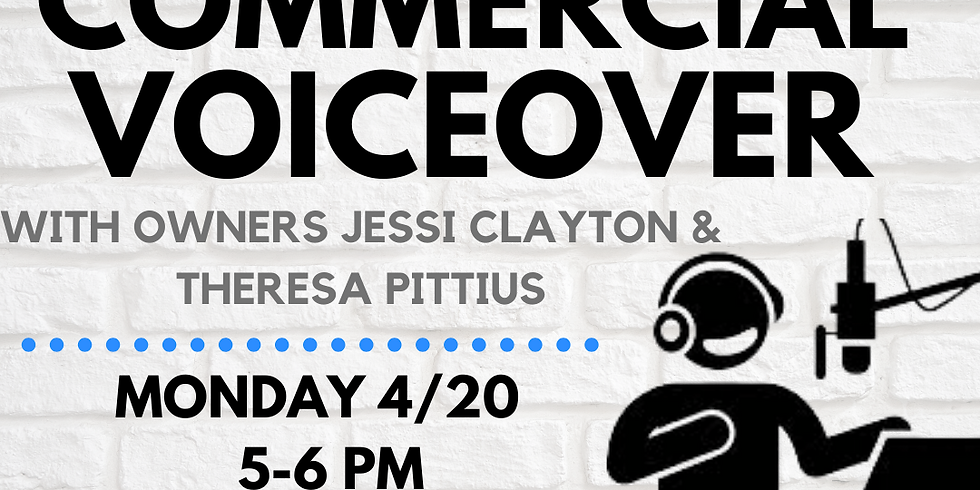 Commercial Voiceover Workshop w/ Prep Co-Owners Jessi Clayton & Theresa Pittius!