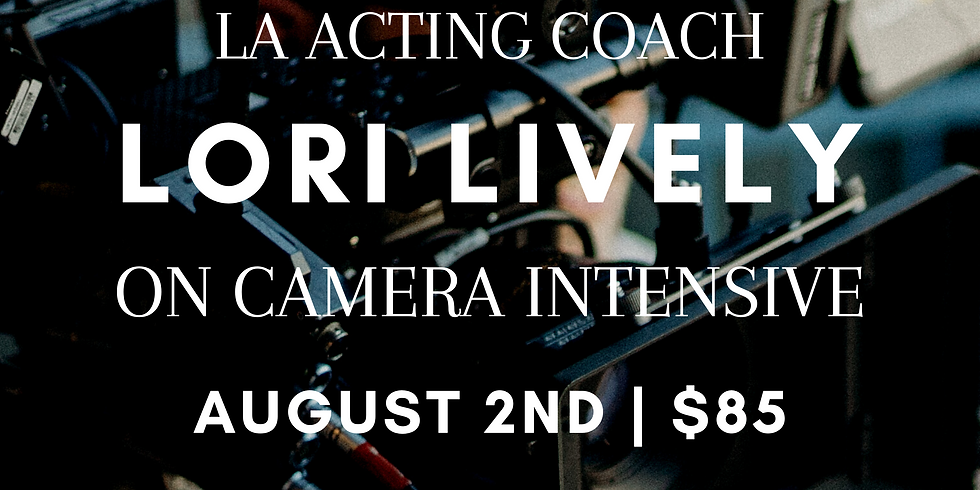 LA Acting Coach Lori Lively's On Camera Intensive