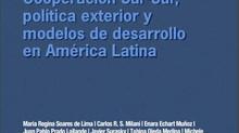 Livro Cooperación Sur-Sur, política exterior y modelos de desarrollo en América Latina, editado por
