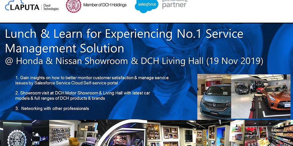 Lunch and Learn for Experiencing No.1 Service Management Solution@ Honda & Nissan Showroom & DCH Living Hall