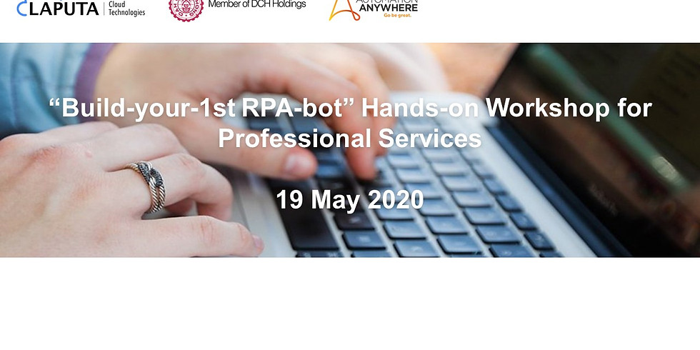 """""""Build-your-1st RPA-bot"""" Webinar for Professional Services Industry (19 May 2020)"""
