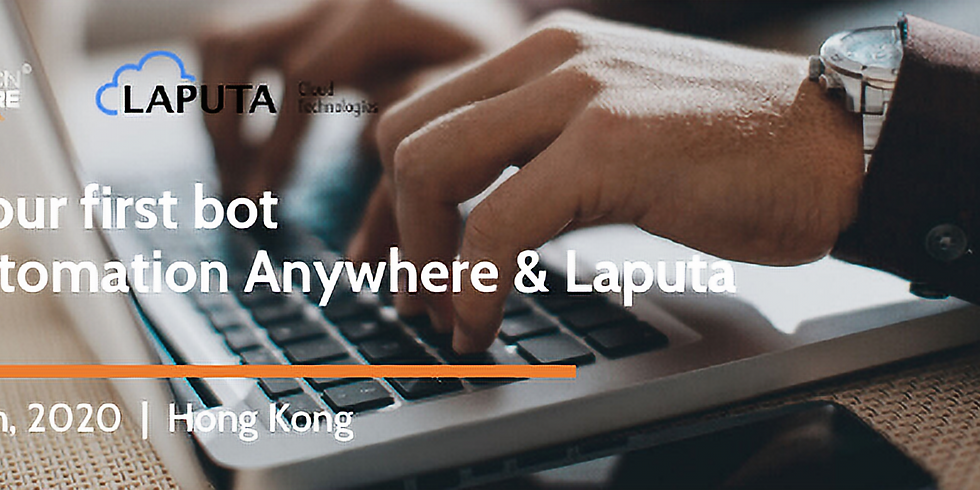 Build-your-1st RPA-bot Workshop with Automation Anywhere & Laputa