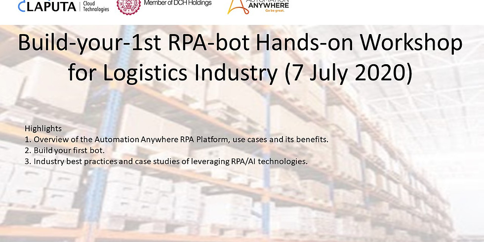 """""""Build-your-1st RPA-bot"""" Hands-on Workshop for Logistics Industry (7 July 2020)"""