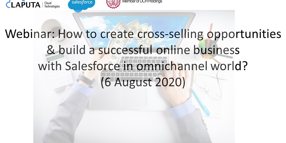 Webinar: How to create cross-selling opportunities & build a successful online business with Salesforce in omnichannel?