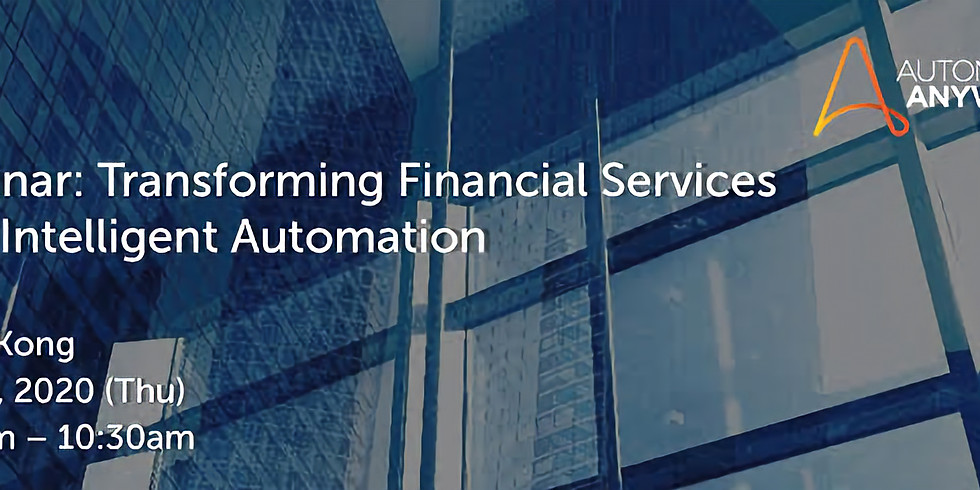 Webinar: Transforming Financial Services with Intelligent (9 April 2020)