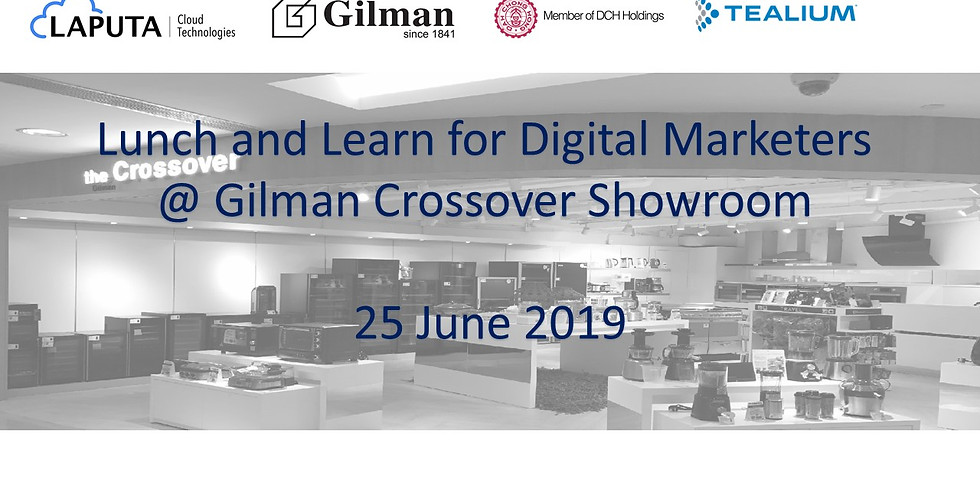 Lunch and Learn for Digital Marketers @ Gilman Crossover Showroom (25 June 2019)