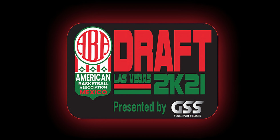 2K21 ABAMX DRAFT LIVE FROM LAS VEGAS |  Presented by GSS