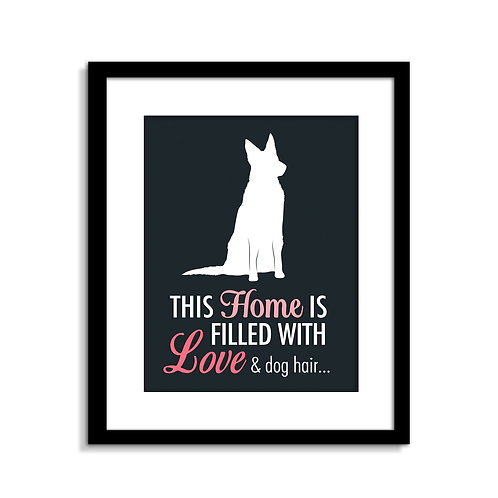 This Home Is Filled With Love & Dog Hair Print