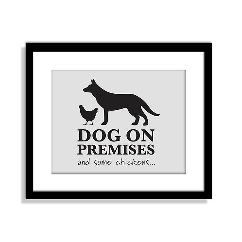 Dog & Chickens On Premises - Funny Dog Print