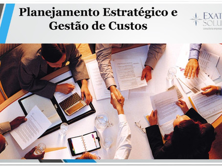 Planejamento Estratégico e Gestão de Custos