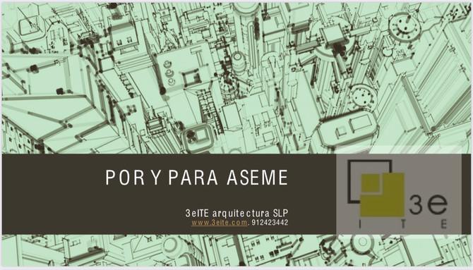 POR Y PARA ASEME 3eITE arquitectura