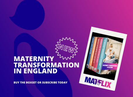 NEW BOXSET: Maternity Transformation in England