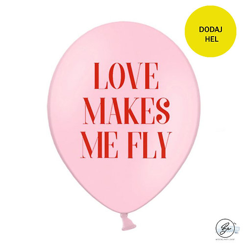 Balony 30 cm, Love makes me fly