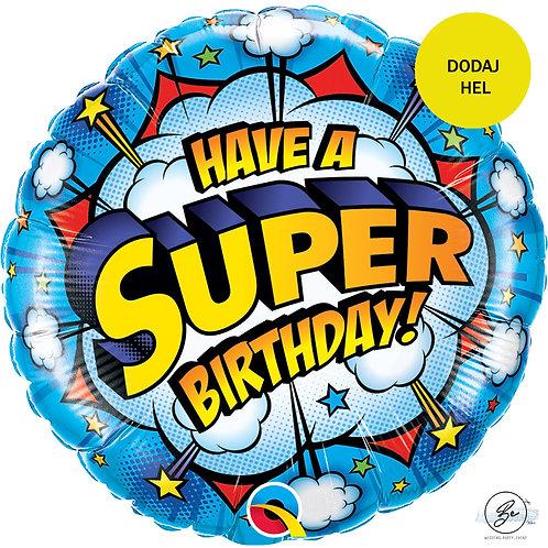 """Balon foliowy 18"""" QL CIR - """"Have A Super Birthday!"""""""