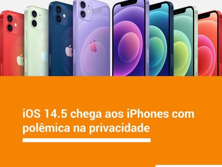 iOS 14.5 chega aos iPhones com polêmica na privacidade
