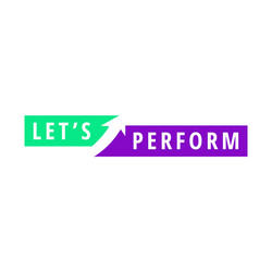 Let's Perform