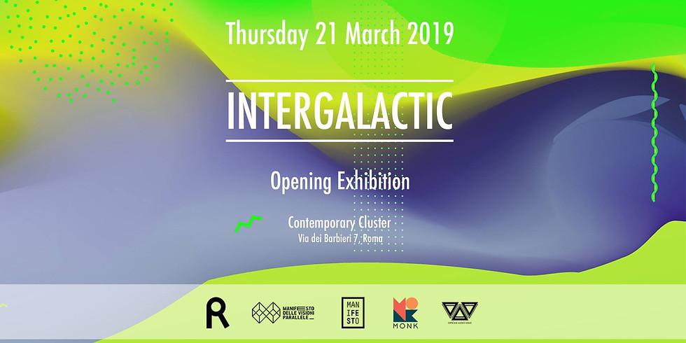 Intergalactic ~ Opening Exhibition
